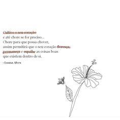 """""""Cultive o seu coração e até chore se for preciso... Chore para que possa chover, assim permitirá que o seu coração floresça, permaneça e espalhe as coisas boas que existem dentro de si.""""  #textos #frases #girlpower #tumblr #ilustrações #design #pinterest #inspiration #brazilian #brazil #reflexão #amor #autoestima #amorpróprio"""
