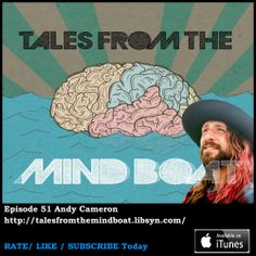 Episode 51 of Tales from the Mind Boat in the weeks episode I talk about a mixed tape that I wore out in the mid nineties and go through the tracks and what they meant to me at the time. Also on the show is storyteller Andy Cameron with a tale about doing mushrooms and being up close to a wild bear.