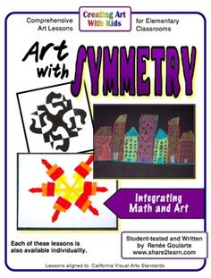 Art with Symmetry - three math integrated art lessons using bilateral and radial symmetry.