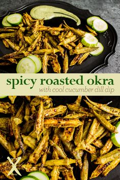 spicy roasted okra & cool cucumber dill dip | boardsandknives.com