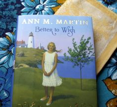 Book BETTER TO WISH Ann M. Martin (2013, Hardcover New) Young Adult Scholastic!