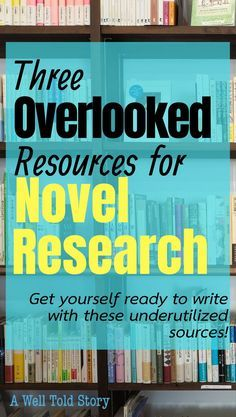 Novel research has gotten much easier since the internet was invented, but some areas are underutilized. Here are 3 overlooked sources for book research! #writing #writingtips #writinglife #novelwriting #novelresearch #awelltoldstory