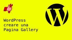 WordPress: creare una Pagina Gallery