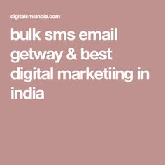 bulk sms email getway & best digital marketiing in india