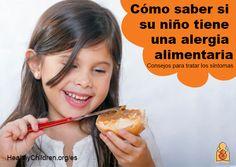Cómo saber si su niño tiene alergia a un alimento. Aprenda a identificar y tratar los síntomas en casa y en la escuela.  Visite HealthyChildren.org/es