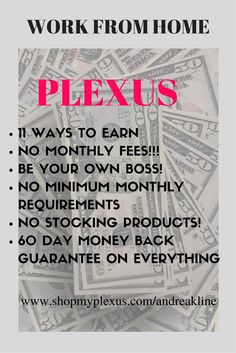 Plexus has started me on the road to financial freedom!! I am getting healthy and getting paid to do it at the same time! We are a debt free company who offers a 60day money back guarantee on ALL products!