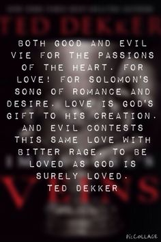 From Immanuel's Veins by Ted Dekker. Powerful book.