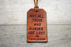 Love this travel tag....    Another one would be..not all who are lost, want to be found.