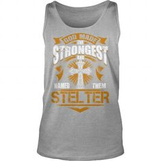 I Love STELTER shirt God made the strongest and named them STELTER  STELTER Shirt STELTER Hoodie STELTER Hoodies STELTER Year STELTER Name STELTER Birthday STELTER tee T shirts