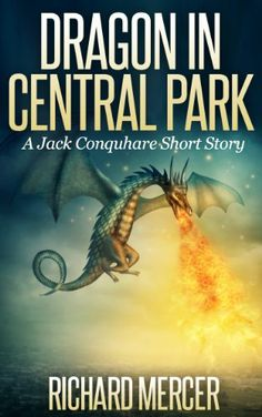 Dragon In Central Park – A Jack Conquhare Short Story