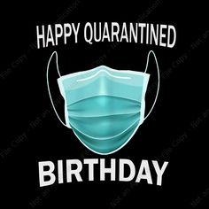 Happy Quarantined Birthday PNG, Happy by Shopsvgpro on Zibbet Birthday Wishes For Friend, Happy Birthday Wishes Quotes, Happy Birthday Sister, Happy Birthday Cards, Birthday Fun, Advance Birthday Wishes, Funny Happy Birthday Images, Flirting Quotes, Birthdays