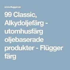 99 Classic, Alkydoljefärg - utomhusfärg oljebaserade produkter - Flügger färg