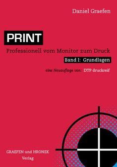 Print: Professionell vom Monitor zum Druck: Amazon.de: Daniel Graefen: Bücher
