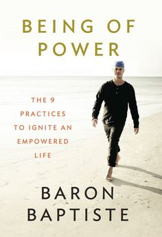 """Read """"Being of Power The 9 Practices to Ignite an Empowered Life"""" by Baron Baptiste available from Rakuten Kobo. Transform every aspect of your life and embrace a new authenticity We live in a world where we're all about updating. Baron Baptiste, New Books, Books To Read, Affirmations, Yoga Books, English, Book Nooks, Reading Lists, Reading Time"""