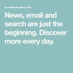 News, email and search are just the beginning. Discover more every day.