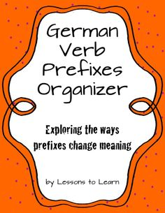 FREE! This is a graphic organizer for German verbs and verb prefixes. Students explore how adding prefixes to verbs changes the meaning. They also chart conjugations in present and past tense for the root verb. $0