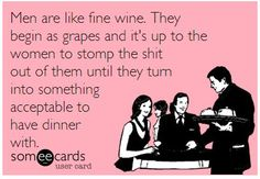 ecard - men are like fine wine