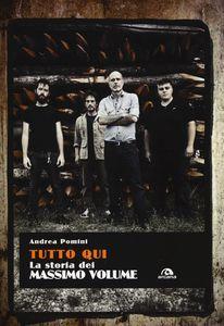 scaricare ebook TUTTO QUI. LA STORIA DEI MASSIMO VOLUME .pdf.epub.mobi gratis italiano