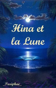 Hina et la Lune #wattpad #fiction-gnrale