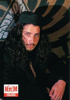 The sadly late Chris Cornell. He reminds me of a sexy pirate in this pic.