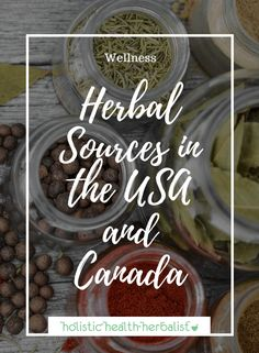 List of Herbal Sources in the USA and Canada - Holistic Health Herbalist