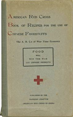 American Red Cross Book of Recipes for the Use of Chinese Foodstuffs. Prepared for Publication by the Committee on War Time Economy for the Household, Nanking chapter, American Red Cross in China. Shanghai: American Presbyterian Mission Press, 1918.This guide to Chinese food was written by women of the American Red Cross stationed in Nanking during World War I. It admonishes Americans overseas to use local food products, so as to help save home food imports for the allied armies. Old Recipes, Vintage Recipes, Cooking Measurement Conversions, War Recipe, Cookbook Pdf, Cooking Light Recipes, Vintage Cooking, Cookery Books, How To Cook Rice