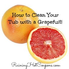 How to Clean Your Tub and Bathroom with Grapefruit!