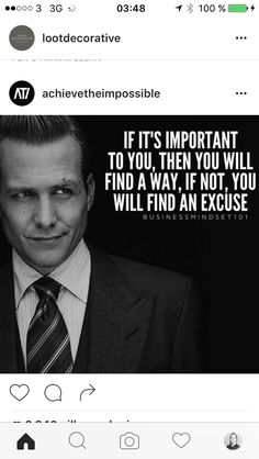 If it's important to you, then you will find a way, if not, you will find an excuse - Harvey Specter quotes - Suits