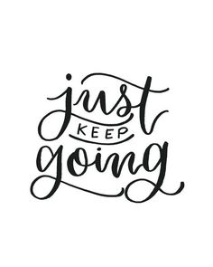 Just Keep Going Printable – Crafted By Calligraphy Quotes Doodles, Brush Lettering Quotes, Doodle Quotes, Hand Lettering Quotes, Creative Lettering, Modern Calligraphy Quotes, Script Lettering, Positive Quotes, Motivational Quotes