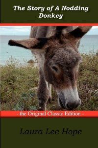 Free to read Christmas classic - The Story of the Nodding Donkey by Laura Lee Hope. Also available as a free download to your Kindle, Nook, iPad, & other eReader devices