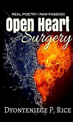 {NOW AVAILABLE FOR PRE-ORDER on AMAZON KINDLE} ‪#‎NewRelease‬ Real Poetry| Raw Passion: Open Heart Surgery by Author Dyonteniece P. Rice Purchase Now! => http://amzn.com/B00QZO0PX2