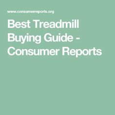 Best Treadmill Buying Guide - Consumer Reports