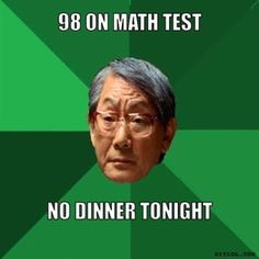 The differences between asian parents and caucasian parents - world Dankest Memes, Funny Memes, Hilarious, Create Your Own Meme, Asian Parents, Asian Dad, Marching Band Memes, The Moment You Realize, Math Test
