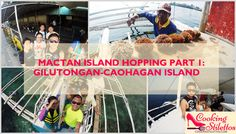 Mactan Island Hopping Part 1: Gilutongan-Caohagan Island