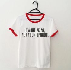 I want pizza not your opinion shirt · Hemmxngs1996shop · Online Store Powered by Storenvy