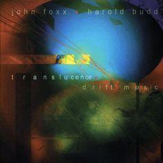 john foxx & harold budd - translucence + drift music