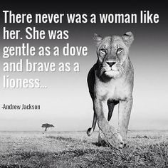 Be as #Gentle as a Dove and as #Brave as a Lioness.