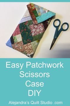 Easy Patchwork Scissors Case Pattern Blocks, Quilt Patterns, Crumb Quilt, Crazy Quilt Blocks, Quilting Rulers, Ladder Stitch, Patchwork Bags, Free Motion Quilting, Embroidery Thread