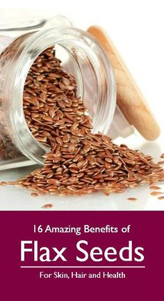 16 Benefits of Flax Seeds For Skin, Hair and Health: