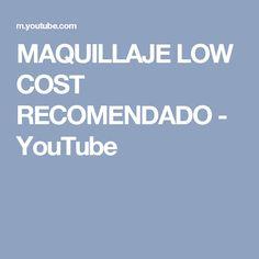 MAQUILLAJE LOW COST RECOMENDADO - YouTube