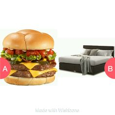 food or bed Click here to vote @ http://getwishboneapp.com/share/1027063
