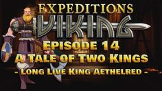 Expeditins: Viking | A Tale of Two Kings | Episode 14 | Gameplay | Walkt...