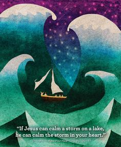 """""""If Jesus can calm a storm on a lake, he can calm the storm in your heart."""" From Thoughts to Make Your Heart Sing: written by Sally Lloyd-Jones, illustrated by Jago"""