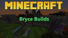Minecraft - Bryce Builds: A Mansion.  Today, Bryce shows off his building skills with his latest house!
