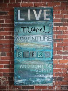 Live, Travel, Adventure, Bless - a large original mixed media painting on canvas - blue, white inspirational travel collage word art @mae chevrette