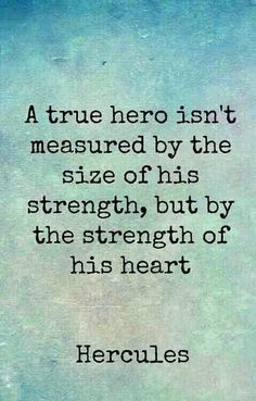 Hero Quote Ideas a true hero isnt measured the size of his hero Hero Quote. Here is Hero Quote Ideas for you. Hero Quote a true hero isnt measured the size of his hero. Hero Quote my dad is my hero quote with pictu. Cute Quotes, Great Quotes, Quotes To Live By, Inspirational Disney Quotes, Kid At Heart Quotes, Inspirational Quotes About Courage, Poor Quotes, Quotes Pics, Wish Quotes