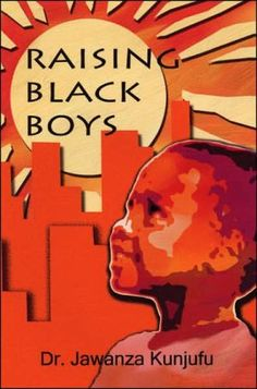 Raising Black Boys by Jawanza Kunjufu, Paperback Date, Black Children's Books, Good Books, Books To Read, African American Literature, American History, Mothers Of Boys, Black Authors, Peer Pressure