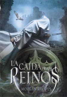 LA CAÍDA DE LOS REINOS - SAGA LA CAÍDA DE LOS REINOS #01 - Morgan Rhodes #saga #lacaidadelosreinos #magia #principes #princesas #reyes #rebeldes #novela #juvenil #adulto #español #blog #libros #reseña #google #online #pdf #pinterest