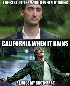 We Californians love the rain