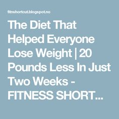 The Diet That Helped Everyone Lose Weight | 20 Pounds Less In Just Two Weeks - FITNESS SHORTCUT